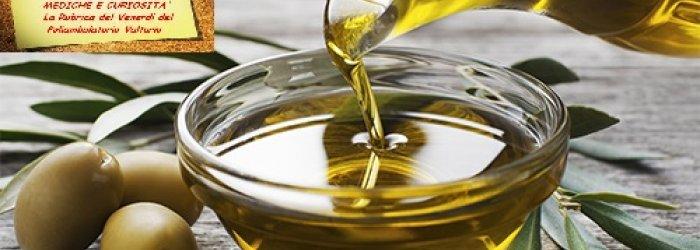Dei tanti pregi dell'olio extravergine di oliva e di qualche altra curiosità